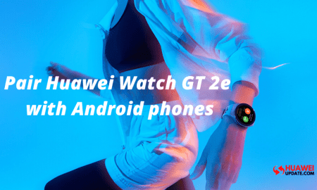 How to pair Huawei Watch GT 2e