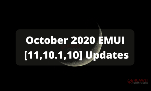 October 2020 EMUI 11, EMUI 10.1 and EMUI 10 Updates