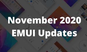 November 2020 EMUI 11, EMUI 10.1 Updates