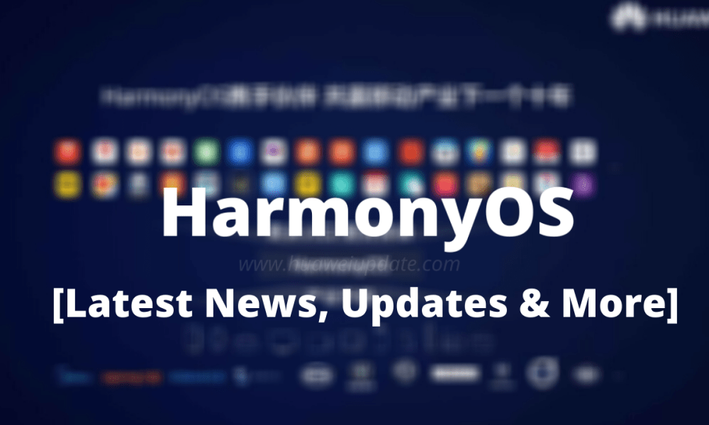 HarmonyOS 2.0 Eligible Devices, Updates, News and More