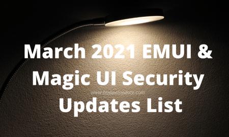 March 2021 EMUI and Magic UI security updates list