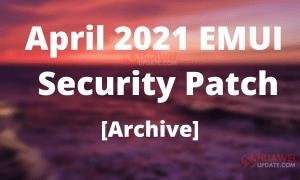 April 2021 EMUI security updates archives