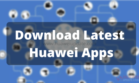 Download the latest Huawei Apps