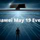 Huawei May 19 Event (1)