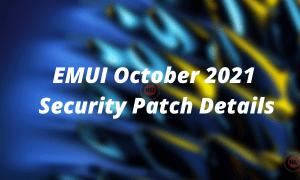 EMUI October 2021 Security Patch Details