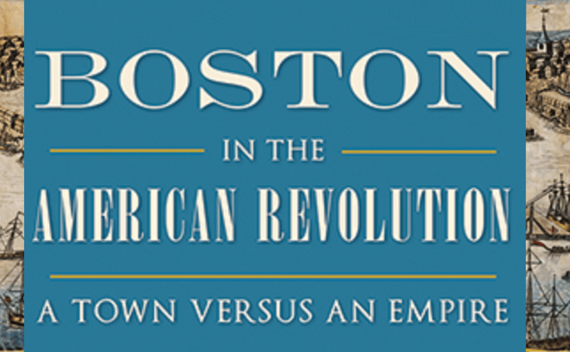 Episode 22: Boston in the American Revolution, Author Interview with Brooke Barbier