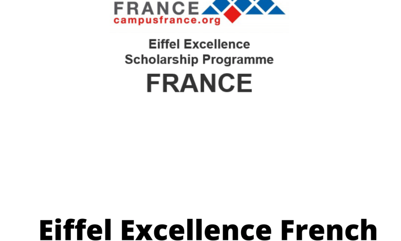 Eiffel Excellence French Government Scholarship 2021 - Fully Funded