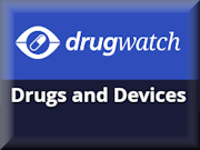 DrugWatch - Drugs and Devices
