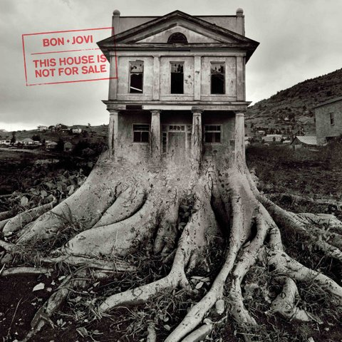 Artwork_for_Bon_Jovis_album_This_House_Is_Not_for_Sale-001