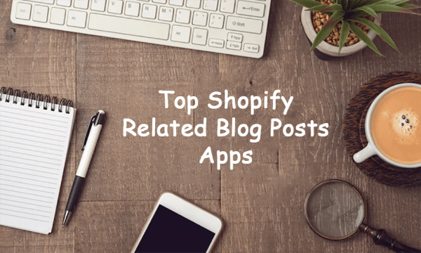 Top Shopify Related Blog Posts Apps