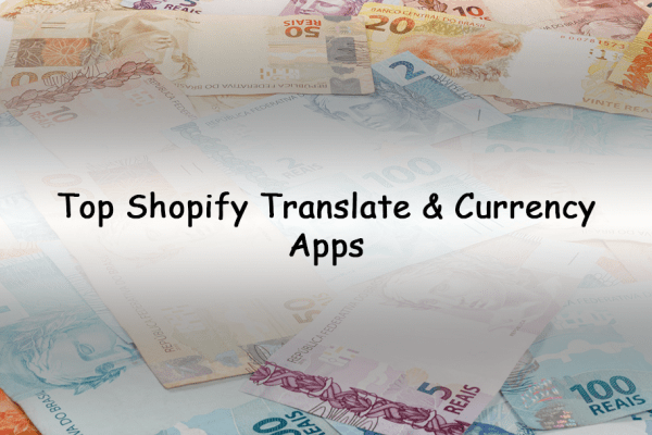 Top Shopify Translate & Currency Apps