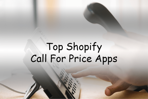 Top Shopify Call For Price Apps