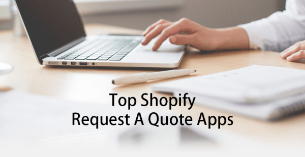 Top Shopify Request a Quote Apps