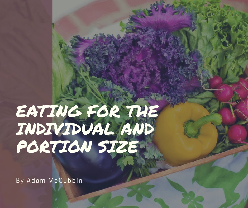 Eating for the individual and portion size