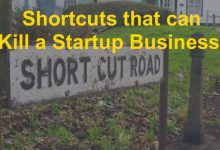 Photo of 10 Shortcuts that can Kill a Startup Business