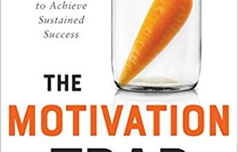Photo of The Motivation Trap: Leadership Strategies to Achieve Sustained Success