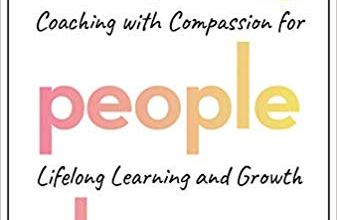 Photo of Helping People Change: Coaching with Compassion for Lifelong Learning and Growth