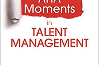 Photo of Aha Moments in Talent Management: A Business Fable With Practical Exercises