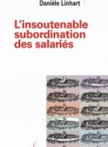 L'Insoutenable subordination des salariés, de Danièle Linhart