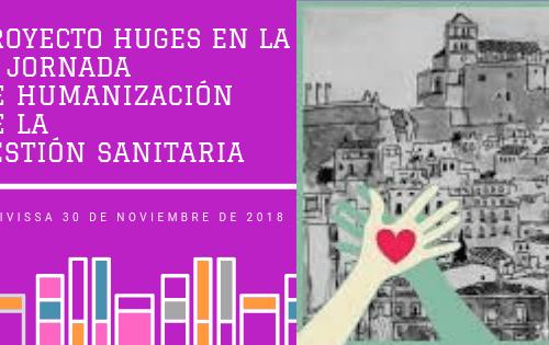 HUGES estuvo en Ibiza – Jornada de Humanización