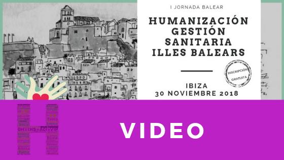 Video de la I Jornada Balear de Humanización de la Gestión Sanitaria