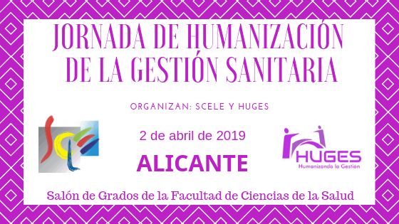 Jornada de Humanización de la Gestión Sanitaria SCELE-HUGES