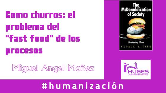 """Como churros: el problema del """"fast food"""" de los procesos by @manyez"""