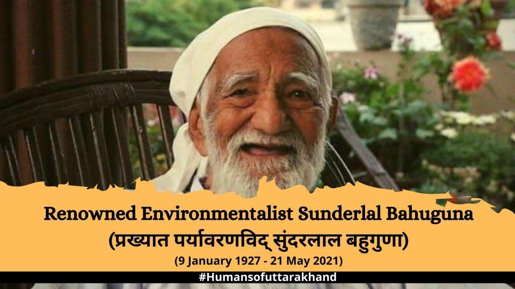 Renowned Environmentalist Sunderlal Bahuguna