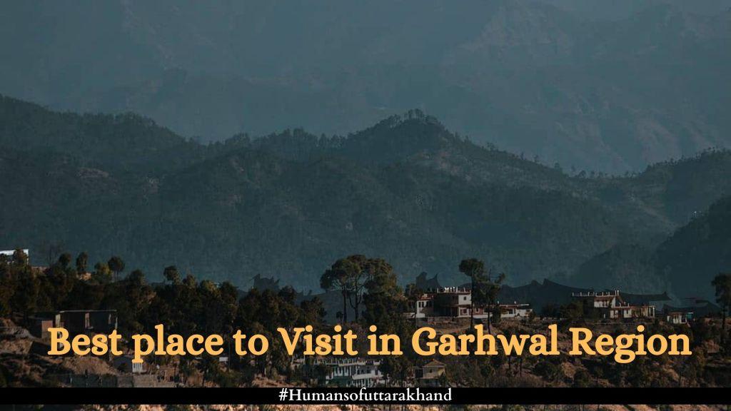 Best place to Visit in Garhwal Region