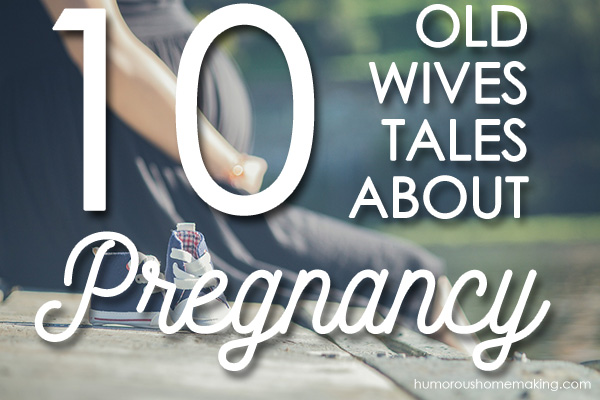 wives tales about pregnancy