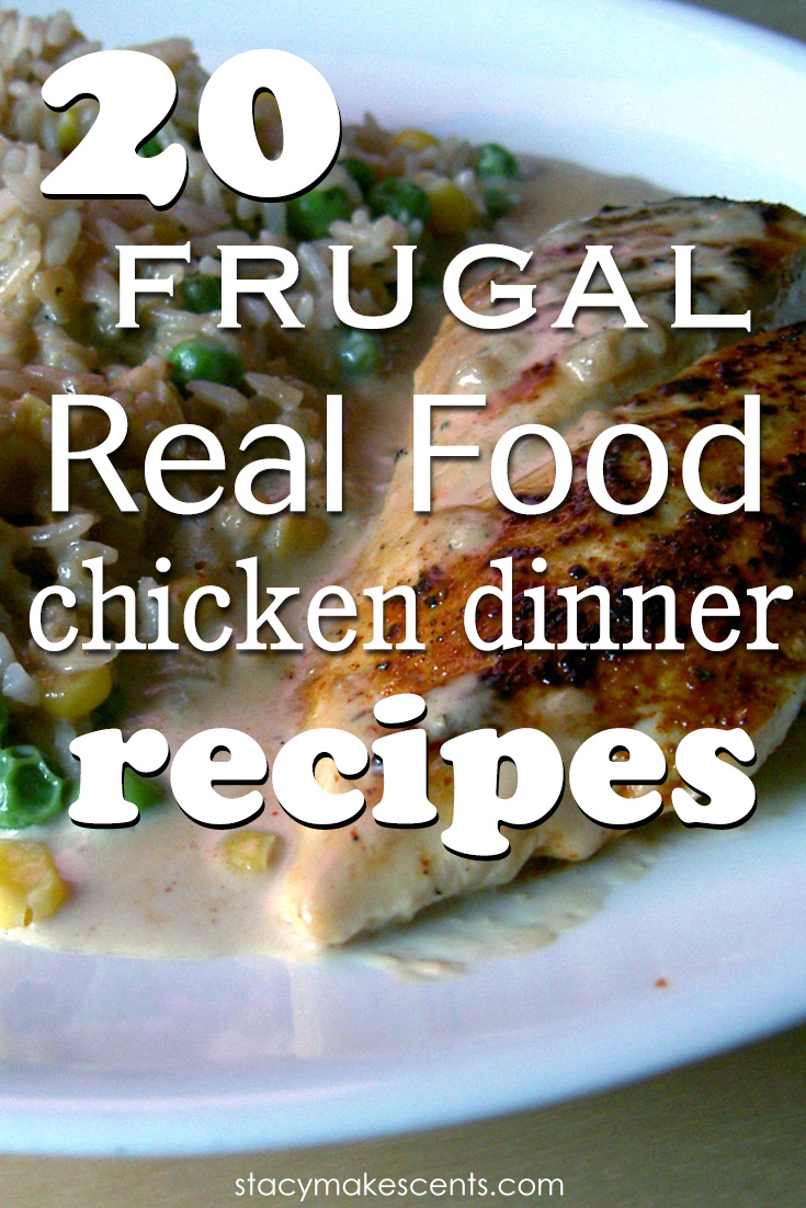 20 Frugal Real Food Chicken Dinner Recipes. If you like to have chicken a few times a week but want to stretch it a little bit longer, then this list is for you. Here are 20 frugal whole-food chicken dinner recipes.