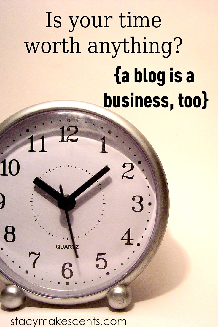 Is your time worth anything? A blog is a business too. I'm challenging the notion that bloggers should give away their time & expertise for free.