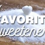 favorite sweeteners