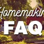 homemaking faq