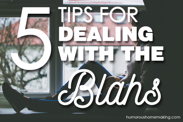 dealing with the blahs