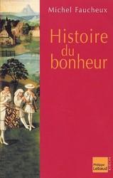 Michel Faucheux, Histoire du bonheur