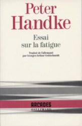 Peter Handke, Essai sur la fatigue