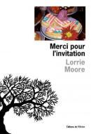 Lorrie Moore, Merci pour l'invitation