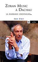 Jean Clair, Zoran Music à Dachau. La barbarie ordinaire