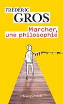 Frédéric Gros, Marcher, une philosophie