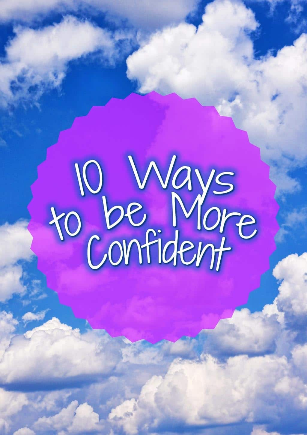 10 Ways To Be More Confident