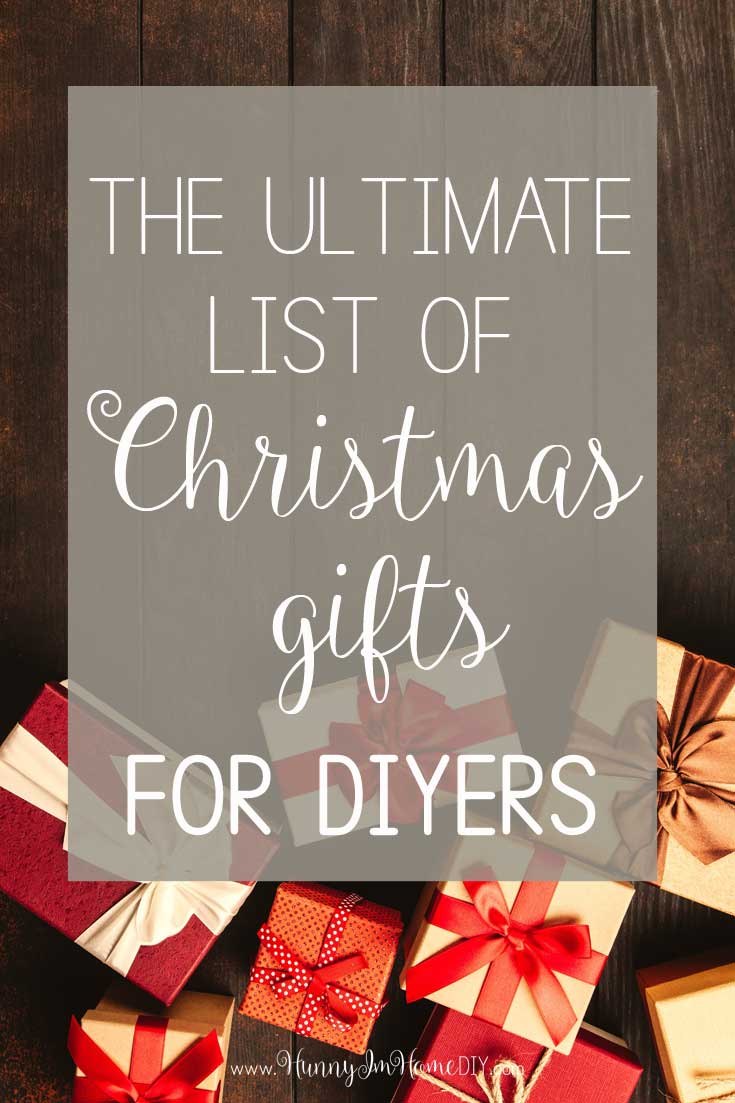 The Ultimate List of Christmas Gifts for DIYers | Hunny I\'m Home