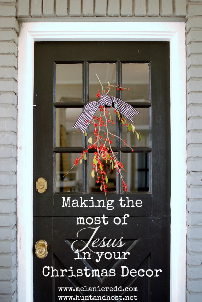 making the most of jesus in christmas decor