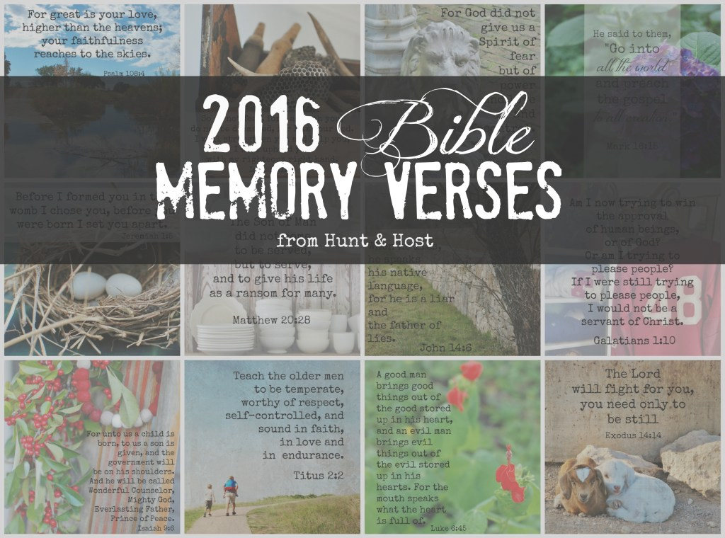 Memorize along with Hunt & Host as we hide God's word into our hearts with a new Bible verse every month. www.huntandhost.net