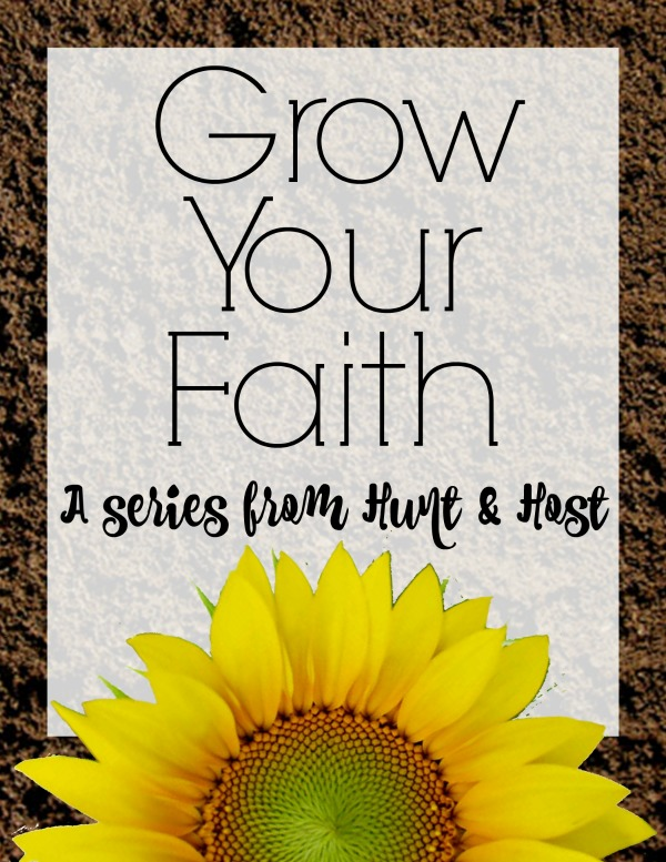 Grow Your Faith Summer Blog Series from Hunt & Host, weekly devotions to keep your faith flourishing in the stagnant summer heat.