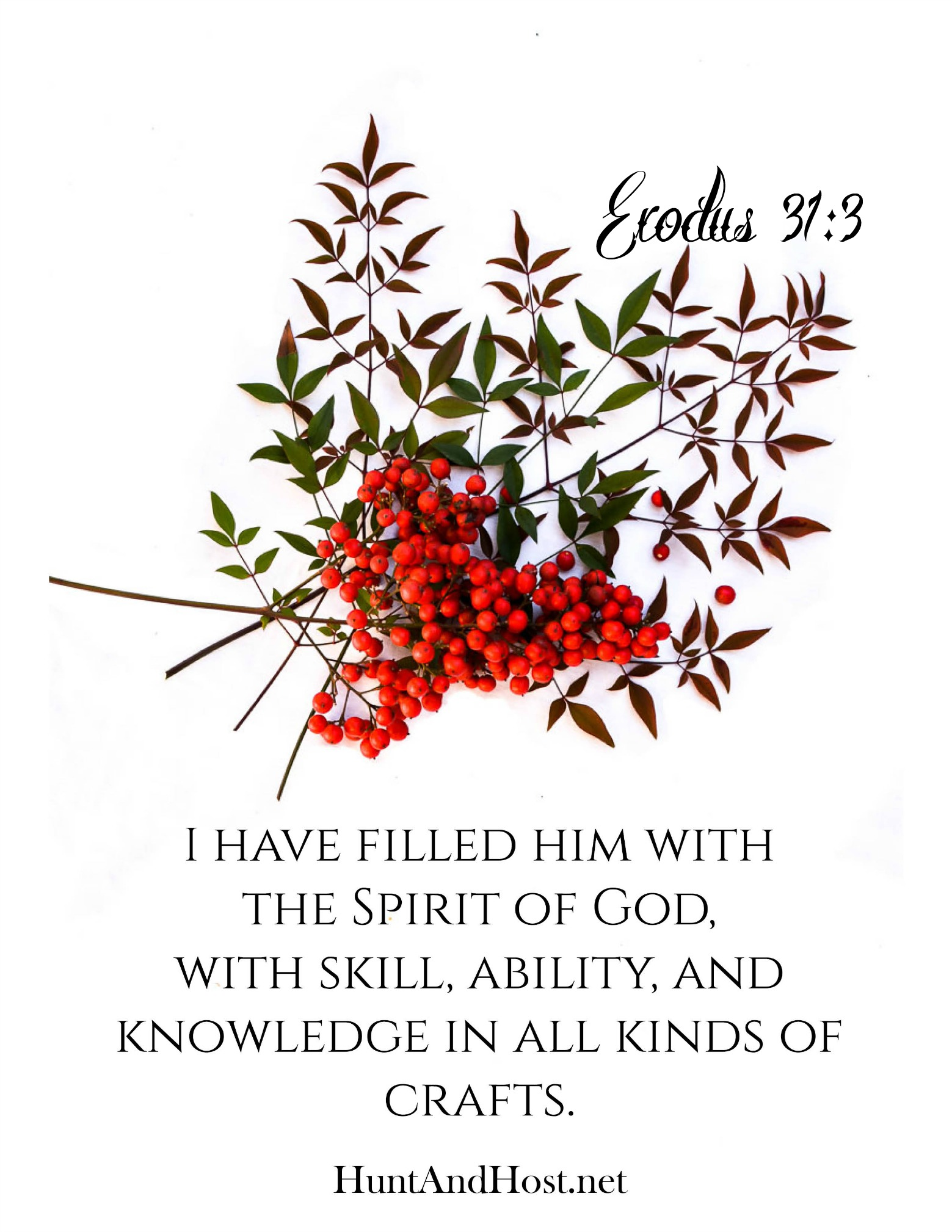 I have filled him with the Spirit of God, with skill, ability, and knowledge in all kinds of crafts. Exodus 31:3 free Bible verse printable art