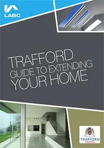 Trafford Council Guide to Extending your Home - Building Regulations & Planning Permission