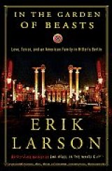 BOOK REVIEW: Erik Larson's 'In The Garden of Beasts,' --  First U.S. Ambassador to Nazi Germany and His Family -- Reads Like a Spy Thriller