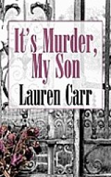 BOOK REVIEW: 'It's Murder, My Son': Mac Faraday's Good Fortune Followed by Murder Spree in Western Maryland Resort Town