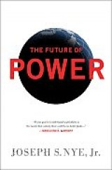 BOOK REVIEW/COMMENTARY: Joe Nye Dissects His Favorite Subject in 'The Future of Power'